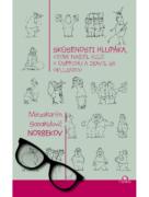 Skúsenosti hlupáka, ktorý našiel kľúč k úspechu a zbavi sa okuliarov