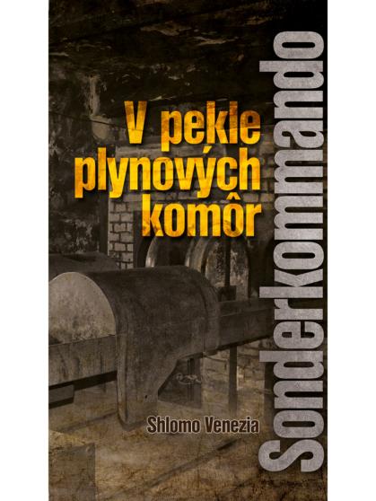 V pekle plynových komôr – Sonderkommando