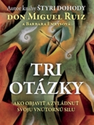 Tri otázky Miguel Ruiz