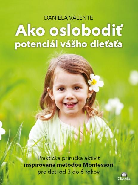Ako oslobodit potenciál vášho dieťaťa od 3-6 rokov