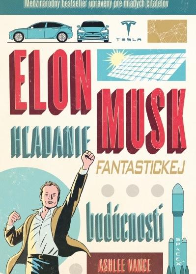 Elon Musk – hľadanie fantastickej budúcnosti